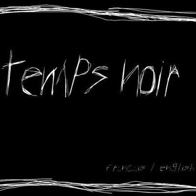 the noir temps